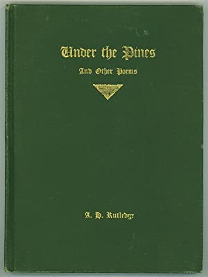 Under the Pines and Other Poems.: RUTLEDGE, A.H.