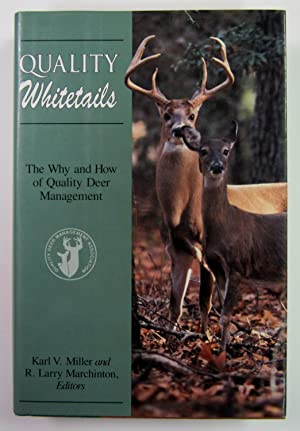 Quality Whitetails: The Why and How of: Miller, Karl V.;