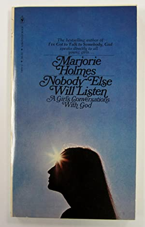 Nobody Else Will Listen: A Girl's Conversations with God