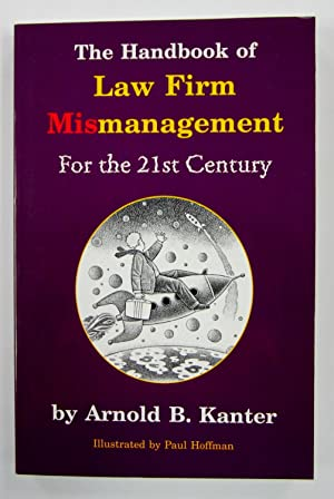 Handbook of Law Firm Mismanagement for the 21st Century