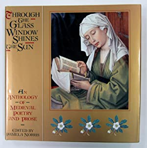 Through the Glass Window Shines the Sun: An Anthology of Medieval Poetry and Prose