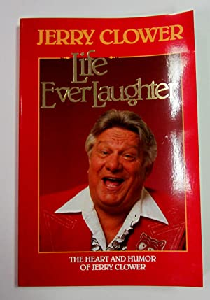 Life Everlaughter: The Heart and Humor of Jerry Clower