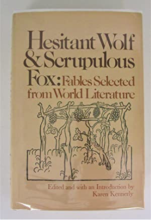 Hesitant Wolf and Scrupulous Fox: Fables Selected from World Literature.