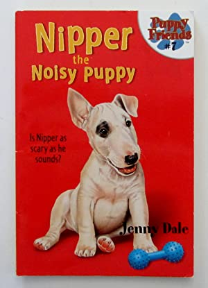 Nipper the Noisy Puppy - # 7 Puppy Friends