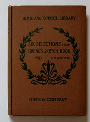 Six Selections from Irving's Sketch-Book: Sprague, Homer B.,