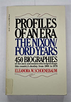 Profiles of an Era: The Nixon/Ford Years
