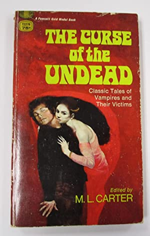 Curse of the Undead: Classic Tales of Vampires and Their Victims