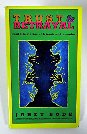 Trust & Betrayal: Real Life Stories of Friends and Enemies