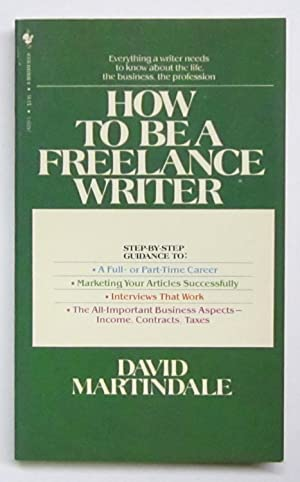 How to Be a Freelance Writer: Martindale, David