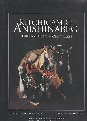 Kitchigamig Anishinabeg: The People of the Great: Teeple, Bucko. Photography