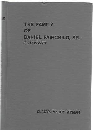 The Family of Daniel Fairchild, Sr. 1768-1835: Wyman, Gladys McCoy