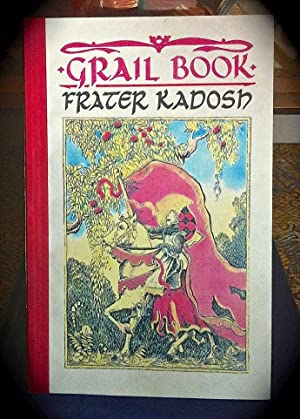 GRAIL BOOK: MYSTICAL WRITINGS OF THE HOLY: KADOSH, FRATER.