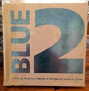 Blue 2. A Pop-up Book: David Carter