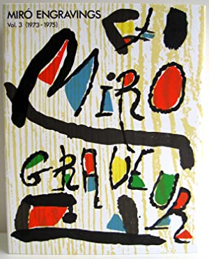 Miro Engravings. Volume I: 1928-1960. Volume II: 1961-1973. Volume III: 1973-1975.: Jacques Dupin