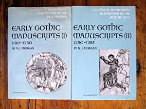 Early Gothic Manuscripts. Volume I: 1190-1250. Volume II: 1250-1285.: N. J. Morgan