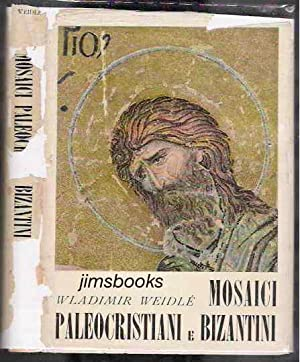 Mosaici Paleocristiani E Bizantini: Weidle, Wladimir