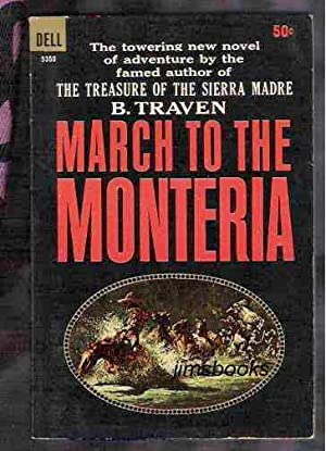 The March To The Monteria: Traven, B