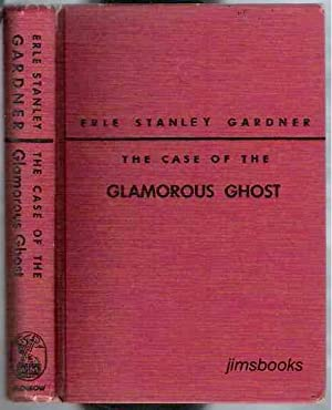 The Case Of The Glamorous Ghost: Gardner, Erle Stanley