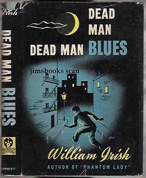 Dead Man Blues: Irish, William aka George Hopely and Cornell Woolrich