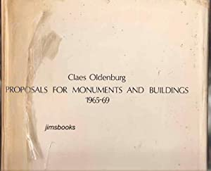 Proposals For Monuments And Buildings 1965 -: Oldenburg, Claes