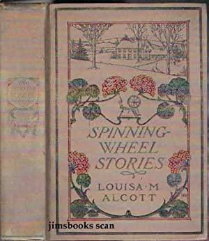 Spinning Wheel Stories (Inez Haynes Irwin signed): Alcott, Louisa May