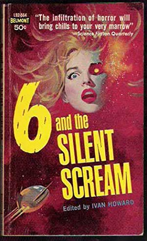 Six (6) And The Silent Scream