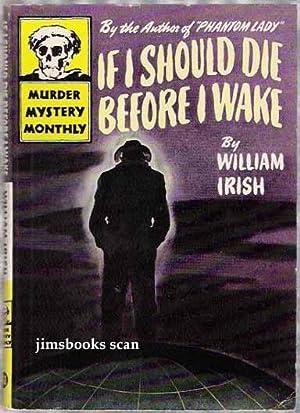 If I Should Die Before I Wake: Irish, William aka