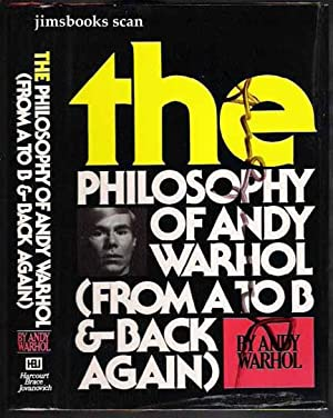 The Philosophy Of Andy Warhol From A To B and Back Again