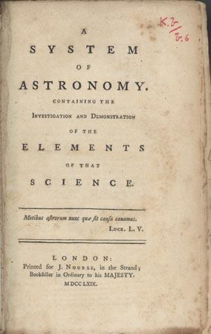 A system of astronomy. Containing the investigation and demonstration of the elements of that ...