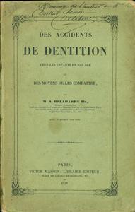 Des accidents de dentition chez les enfants en bas age. Inscribed by the author on the front ...