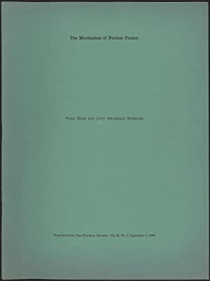 The mechanism of nuclear fission. Offprint: Bohr, Niels and John A. Wheeler