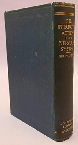 The integrative action of the nervous system. English issue, with rare presentation inscription: ...