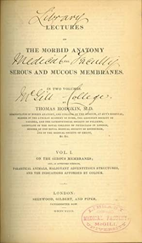 Lectures on the Morbid Anatomy of the Serous and Mucous Membranes: Hodgkin, Thomas
