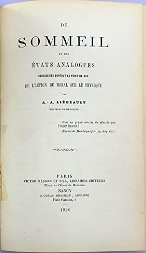 Du sommeil et des etats analogues. .: Liebault, Ambroise Auguste