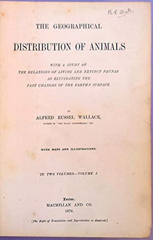 The geographical distribution of animals. 2 vols.: Wallace, Alfred Russel