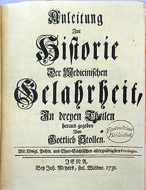 Anleitung zur Historie der medicinischen Gelahrheit. 3 vols. in 1. Very fine copy: Stolle, Gottlieb