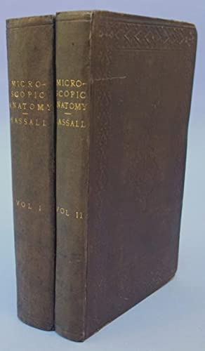 The microscopic anatomy of the human body, in health and disease. 2 vols: Hassall, Arthur Hill