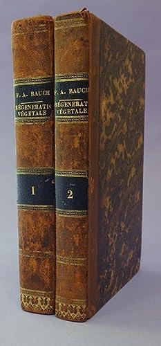 Regeneration de la nature vegetale. Second and best edition: Rauch, F. A.