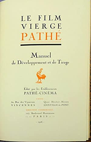 Le film vièrge Pathé. Manuel de développement et de tirage: Pathe-Cinema