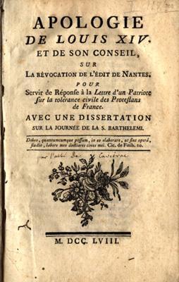 Apologie de Louis XIV et de son Conseil, sur la revocation de l'Edit de Nantes: Caveirac, Jean ...