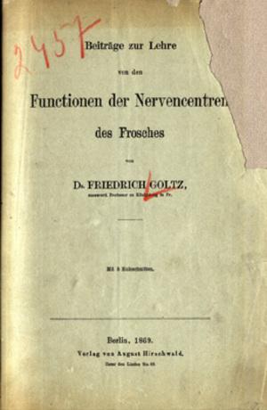 Beitrage zur Lehre von den Functionen der Nervencentren des Frosches: Goltz, Friedrich