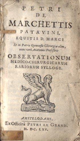 Observationum medico-chirugicarum rariorum sylloge: Marchetti, Pietro