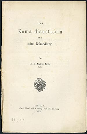 Das Koma diabeticum und seine Behandlung. G-M 3963: Magnus-Levy, Adolf