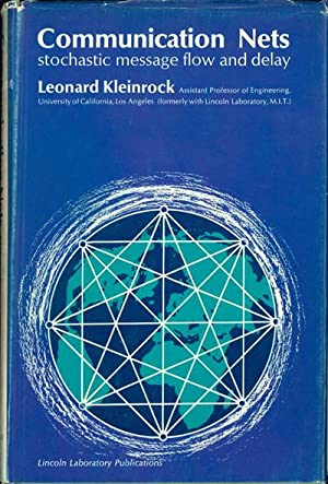 Communication nets: Stochastic message flow and delay: Kleinrock, Leonard
