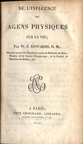 De l'influence des agents physiques sur la vie: Edwards, William F.