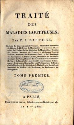 Traite des maladies goutteuses: Barthez, Paul Joseph