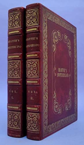 Switzerland illustrated in a series of views by W. H. Bartlett.: Beattie, William