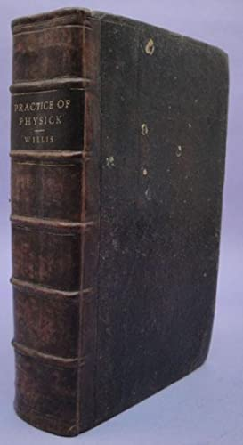 Dr. Willis's practice of physick: Willis, Thomas