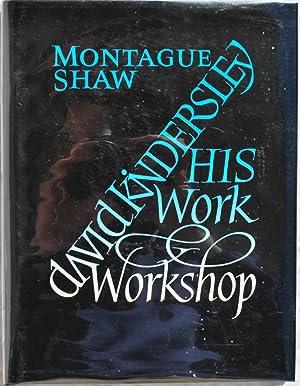 David Kindersley: His Work and Workshop.: Montague Shaw.
