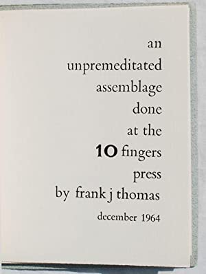 Typographica Curiosa: An Unpremeditated Assemblage Done at the 10 Fingers Press.: Frank J. Thomas.